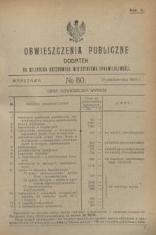 Obwieszczenia Publiczne : dodatek do Dziennika Urzędowego Ministerstwa Sprawiedliwości. R.5, № 80 (15 października 1921)