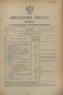 Obwieszczenia Publiczne : dodatek do Dziennika Urzędowego Ministerstwa Sprawiedliwości. R.5, № 82 A (22 października 1921)