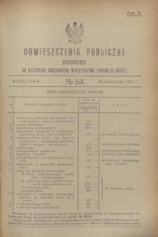 Obwieszczenia Publiczne : dodatek do Dziennika Urzędowego Ministerstwa Sprawiedliwości. R.5, № 84 (29 października 1921)