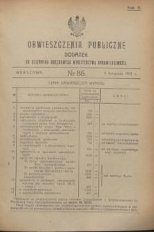 Obwieszczenia Publiczne : dodatek do Dziennika Urzędowego Ministerstwa Sprawiedliwości. R.5, № 86 (5 listopada 1921)