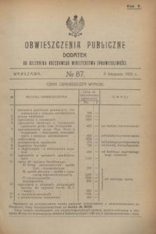 Obwieszczenia Publiczne : dodatek do Dziennika Urzędowego Ministerstwa Sprawiedliwości. R.5, № 87 (9 listopada 1921)