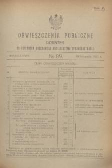 Obwieszczenia Publiczne : dodatek do Dziennika Urzędowego Ministerstwa Sprawiedliwości. R.5, № 89 (16 listopada 1921)