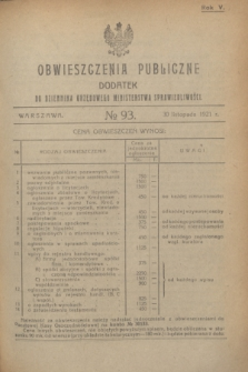 Obwieszczenia Publiczne : dodatek do Dziennika Urzędowego Ministerstwa Sprawiedliwości. R.5, № 93 (30 listopada 1921)