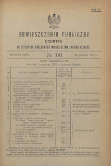 Obwieszczenia Publiczne : dodatek do Dziennika Urzędowego Ministerstwa Sprawiedliwości. R.5, № 100 (24 grudnia 1921)