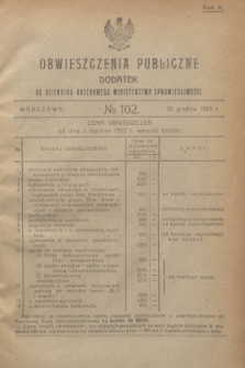 Obwieszczenia Publiczne : dodatek do Dziennika Urzędowego Ministerstwa Sprawiedliwości. R.5, № 102 (31 grudnia 1921)