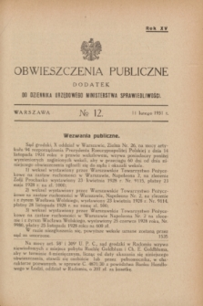 Obwieszczenia Publiczne : dodatek do Dziennika Urzędowego Ministerstwa Sprawiedliwości. R.15, № 12 (11 lutego 1931)