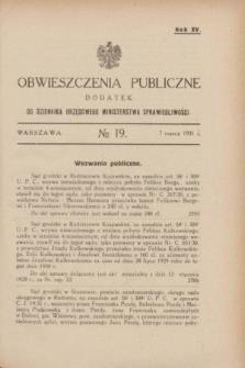 Obwieszczenia Publiczne : dodatek do Dziennika Urzędowego Ministerstwa Sprawiedliwości. R.15, № 19 (7 marca 1931)