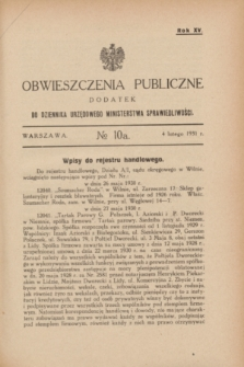 Obwieszczenia Publiczne : dodatek do Dziennika Urzędowego Ministerstwa Sprawiedliwości. R.15, № 10 A (4 lutego 1931)
