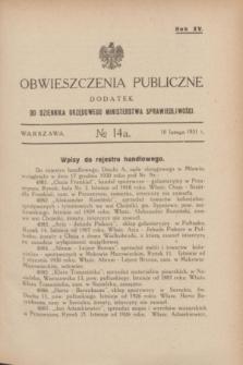 Obwieszczenia Publiczne : dodatek do Dziennika Urzędowego Ministerstwa Sprawiedliwości. R.15, № 14 A (18 lutego 1931)