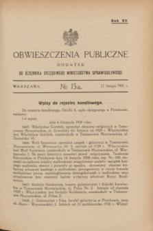 Obwieszczenia Publiczne : dodatek do Dziennika Urzędowego Ministerstwa Sprawiedliwości. R.15, № 15 A (21 lutego 1931)