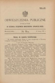 Obwieszczenia Publiczne : dodatek do Dziennika Urzędowego Ministerstwa Sprawiedliwości. R.15, № 16 A (25 lutego 1931)