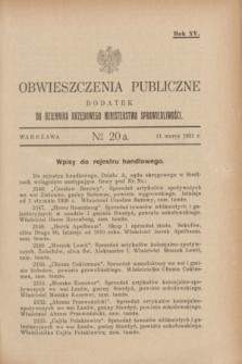 Obwieszczenia Publiczne : dodatek do Dziennika Urzędowego Ministerstwa Sprawiedliwości. R.15, № 20 A (11 marca 1931)