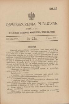 Obwieszczenia Publiczne : dodatek do Dziennika Urzędowego Ministerstwa Sprawiedliwości. R.15, № 22 A (18 marca 1931)