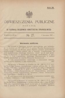 Obwieszczenia Publiczne : dodatek do Dziennika Urzędowego Ministerstwa Sprawiedliwości. R.15, № 27 (4 kwietnia 1931)