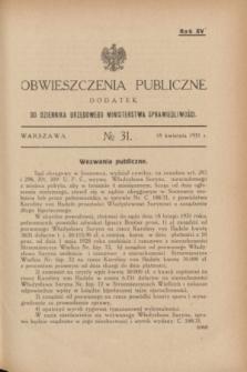 Obwieszczenia Publiczne : dodatek do Dziennika Urzędowego Ministerstwa Sprawiedliwości. R.15, № 31 (18 kwietnia 1931)