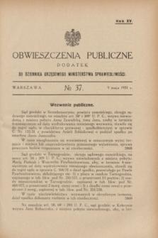 Obwieszczenia Publiczne : dodatek do Dziennika Urzędowego Ministerstwa Sprawiedliwości. R.15, № 37 (9 maja 1931)
