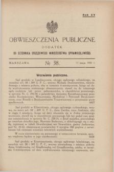 Obwieszczenia Publiczne : dodatek do Dziennika Urzędowego Ministerstwa Sprawiedliwości. R.15, № 38 (13 maja 1931)
