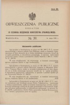 Obwieszczenia Publiczne : dodatek do Dziennika Urzędowego Ministerstwa Sprawiedliwości. R.15, № 39 (16 maja 1931)