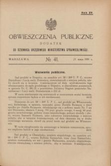 Obwieszczenia Publiczne : dodatek do Dziennika Urzędowego Ministerstwa Sprawiedliwości. R.15, № 41 (23 maja 1931)