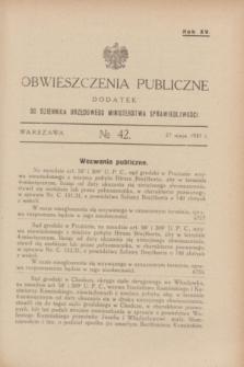 Obwieszczenia Publiczne : dodatek do Dziennika Urzędowego Ministerstwa Sprawiedliwości. R.15, № 42 (27 maja 1931)