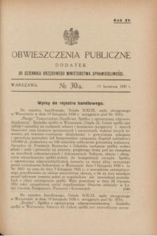 Obwieszczenia Publiczne : dodatek do Dziennika Urzędowego Ministerstwa Sprawiedliwości. R.15, № 30 A (15 kwietnia 1931)
