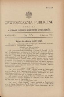 Obwieszczenia Publiczne : dodatek do Dziennika Urzędowego Ministerstwa Sprawiedliwości. R.15, № 32 A (22 kwietnia 1931)