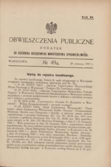Obwieszczenia Publiczne : dodatek do Dziennika Urzędowego Ministerstwa Sprawiedliwości. R.15, № 49 A (20 czerwca 1931)