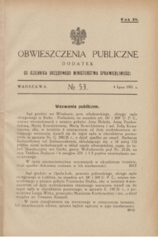 Obwieszczenia Publiczne : dodatek do Dziennika Urzędowego Ministerstwa Sprawiedliwości. R.15, № 53 (4 lipca 1931)