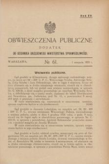 Obwieszczenia Publiczne : dodatek do Dziennika Urzędowego Ministerstwa Sprawiedliwości. R.15, № 61 (1 sierpnia 1931)