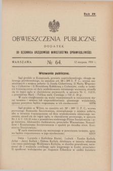 Obwieszczenia Publiczne : dodatek do Dziennika Urzędowego Ministerstwa Sprawiedliwości. R.15, № 64 (12 sierpnia 1931)