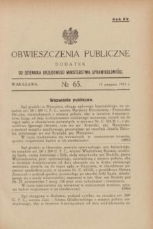 Obwieszczenia Publiczne : dodatek do Dziennika Urzędowego Ministerstwa Sprawiedliwości. R.15, № 65 (15 sierpnia 1931)