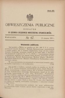 Obwieszczenia Publiczne : dodatek do Dziennika Urzędowego Ministerstwa Sprawiedliwości. R.15, № 67 (22 sierpnia 1931)