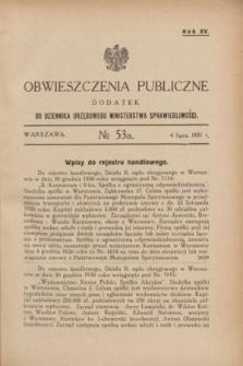 Obwieszczenia Publiczne : dodatek do Dziennika Urzędowego Ministerstwa Sprawiedliwości. R.15, № 53 A (4 lipca 1931)