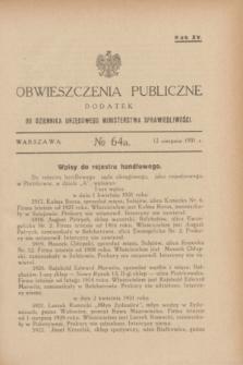 Obwieszczenia Publiczne : dodatek do Dziennika Urzędowego Ministerstwa Sprawiedliwości. R.15, № 64 A (12 sierpnia 1931)