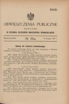 Obwieszczenia Publiczne : dodatek do Dziennika Urzędowego Ministerstwa Sprawiedliwości. R.15, № 66 A (19 sierpnia 1931)