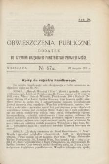 Obwieszczenia Publiczne : dodatek do Dziennika Urzędowego Ministerstwa Sprawiedliwości. R.15, № 67 A (22 sierpnia 1931)