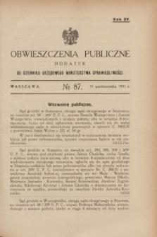Obwieszczenia Publiczne : dodatek do Dziennika Urzędowego Ministerstwa Sprawiedliwości. R.15, № 87 (31 października 1931)