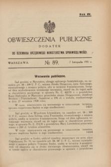 Obwieszczenia Publiczne : dodatek do Dziennika Urzędowego Ministerstwa Sprawiedliwości. R.15, № 89 (7 listopada 1931)