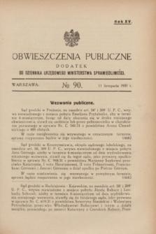 Obwieszczenia Publiczne : dodatek do Dziennika Urzędowego Ministerstwa Sprawiedliwości. R.15, № 90 (11 listopada 1931)