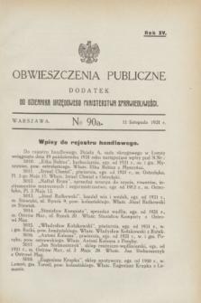Obwieszczenia Publiczne : dodatek do Dziennika Urzędowego Ministerstwa Sprawiedliwości. R.15, № 90 A (11 listopada 1931)