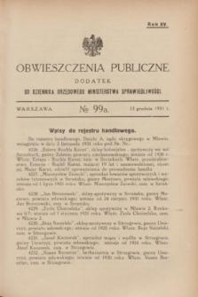Obwieszczenia Publiczne : dodatek do Dziennika Urzędowego Ministerstwa Sprawiedliwości. R.15, № 99 A (12 grudnia 1931)
