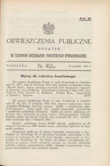 Obwieszczenia Publiczne : dodatek do Dziennika Urzędowego Ministerstwa Sprawiedliwości. R.15, № 102 A (23 grudnia 1931)