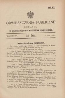 Obwieszczenia Publiczne : dodatek do Dziennika Urzędowego Ministerstwa Sprawiedliwości. R.15, № 56 A (15 lipca 1931)