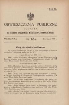 Obwieszczenia Publiczne : dodatek do Dziennika Urzędowego Ministerstwa Sprawiedliwości. R.15, № 68 A (26 sierpnia 1931)