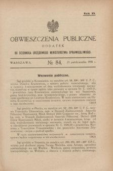 Obwieszczenia Publiczne : dodatek do Dziennika Urzędowego Ministerstwa Sprawiedliwości. R.15, № 84 (21 października 1931)