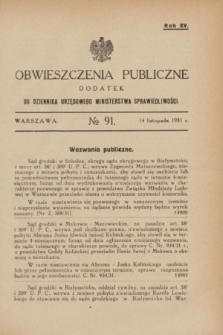 Obwieszczenia Publiczne : dodatek do Dziennika Urzędowego Ministerstwa Sprawiedliwości. R.15, № 91 (14 listopada 1931)