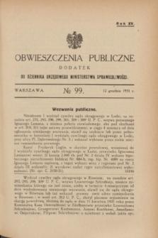 Obwieszczenia Publiczne : dodatek do Dziennika Urzędowego Ministerstwa Sprawiedliwości. R.15, № 99 (12 grudnia 1931)