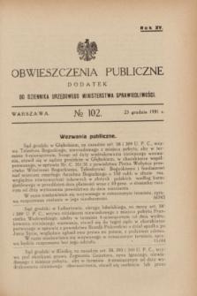 Obwieszczenia Publiczne : dodatek do Dziennika Urzędowego Ministerstwa Sprawiedliwości. R.15, № 102 (23 grudnia 1931)