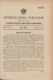 Obwieszczenia Publiczne : dodatek do Dziennika Urzędowego Ministerstwa Sprawiedliwości. R.15, № 103 (26 grudnia 1931)