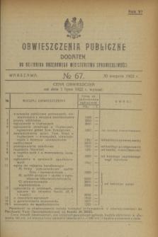 Obwieszczenia Publiczne : dodatek do Dziennika Urzędowego Ministerstwa Sprawiedliwości. R.6, № 67 (30 sierpnia 1922)